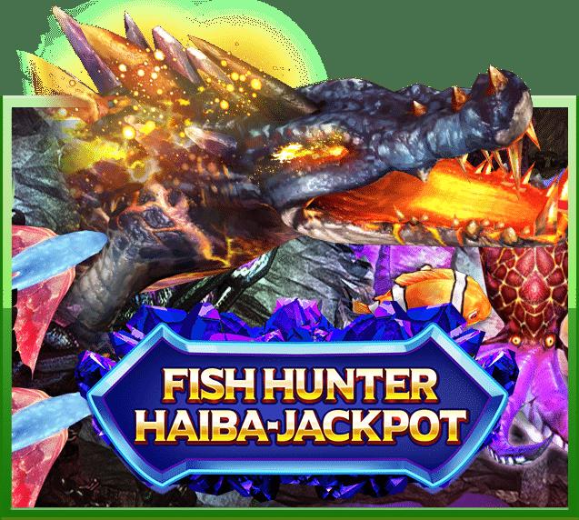 Fish Hunter Haiba Jackpot